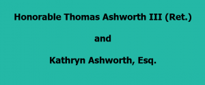 Honorable Thomas Ashworth III (Ret.) and Kathryn Ashworth Small